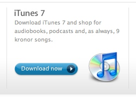 Faksimil från Apples webbplats 'Download iTunes 7 and shop for audiobooks, podcasts and, as always, 9 kronor songs'