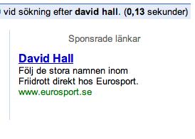 Faksimil från en googlesökning på 'david hall'. En annons från Eurosport med texten 'David Hall. Följ de stora namnen inom Friidrott direkt hos Eurosport.'
