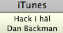 Utklipp ur skärmbild från datorprogrammet iTunes: 'iTunes: Hack i häl, Dan Bäckman'